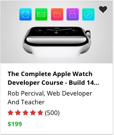 The Complete Apple Watch Developer Course - Build 14 Apps by Rob Percival