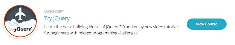Try jQuery Code School
