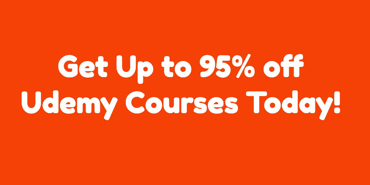Get up to 95% off any Udemy online course today